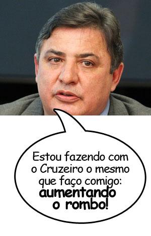 Zeze Perrella está aumentando o rombo do Cruzeiro